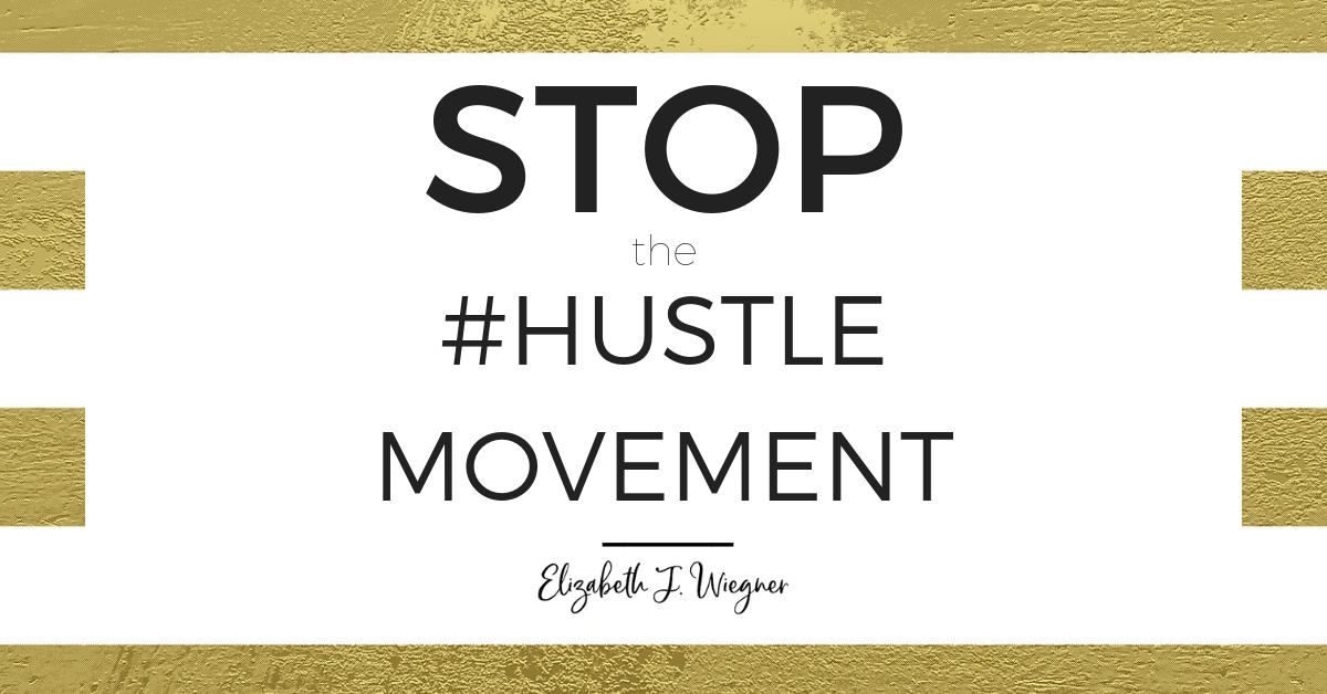 Stop the #hustle movement